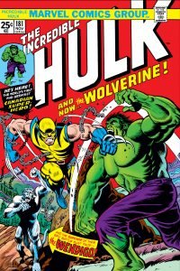 The Incredible Hulk (vol. 2) #181 - Wolverine's first appearance